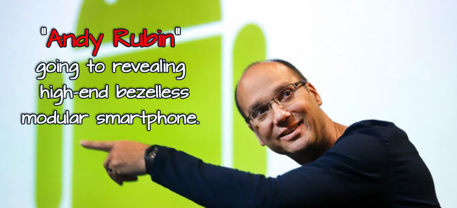 andy rubin high end smartphone